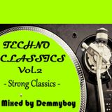 Techno Classics Vol.2 /Strong Classics/ - Mixed by Demmyboy