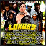 Silver Bullet Sound - Luxury Dancehall Mixtape 2017
