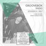 Groove Box Radio | Episode 01 . 2017