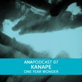 ANAPOD#07 KANAPE one year wonder