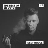 The Best of Ed Veto - Deep House #7