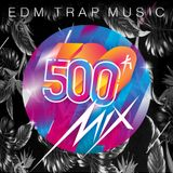 CVPELLV - 500k Mix For EDM Trap Music