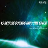 Echoes Sounds - 45 Echoes Sounds Into The Space Volume 1 (Mix 2017)
