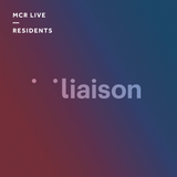 Liaison - Friday 17th November 2017 - MCR Live Residents