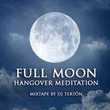 Full Moon Hangover Meditation