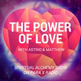 The Power of Love : Spiritual Alchemy Show