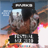 @ITSDJPARKS - FESTIVAL MIX 2019 | HOUSE, TECH & BASS | INSTAGRAM @ITSDJPARKS