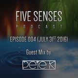 Five Senses Episode 004 by Five K /w Guestmix by Pete K