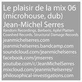 Le plaisir de la mix 06 (Microhouse, Dub Techno)