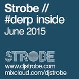 Strobe - Derp Inside - July 2015