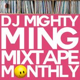 DJ Mighty Ming Presents: Mixtape Monthly 16