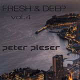 Fresh & Deep vol.4 by Peter Pleser DJP
