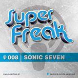 Superfreak! Podcast #008 [Sonic Seven]