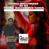 Tronic Bollywood Ep 03