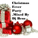 Christmas Fever Party .Mixed By Dj Beso