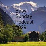 Easy Sunday Podcast #029 by Speedy GonZales