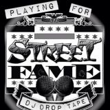 Playing For Streetfame -Episode 1 (Dj Drop 20min Mix)