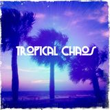Tropical Chaos - Opening Mix (Rembo Music) 2013