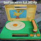Small june 2012 popcorn R&B digs