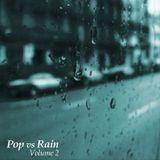 Pop vs Rain Vol. 2