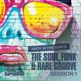 Andy Welland - Show 7 - The Soul, Funk & Rare Groove Session 1
