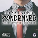 5-17-17 I Am Convinced, Not Condemned! - Assistant Pastor Adam Perdue