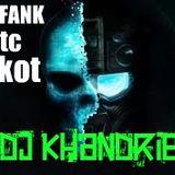 Dj KHANDRIE HARD FANK DUTC FANKOT