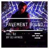 Pavement Bound Mix Series Vol 2. DJ Ayres
