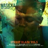 Masicka - Madonez / Street Blaze @ChrisVilleja @MasickaMusic