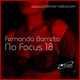 Fernando Barreto - No Focus 18 Cosmos-Radio