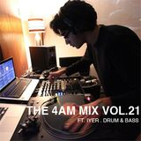 The 4 AM Mix Vol. 21