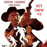 Tripod Sardine presents: OST Show #2