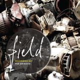 Pär Grindvik @ Field Recording 047 (11-12-2012)