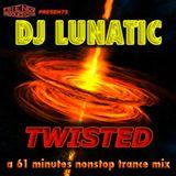 DJ Lunatic - Twisted Mix