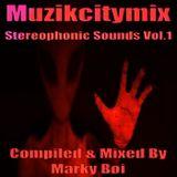 Marky Boi - Muzikcitymix Stereophonic Sounds Vol.1