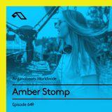 Anjunabeats Worldwide 649 with Amber Stomp