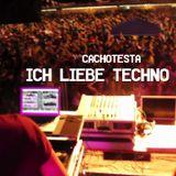 cachotesta - Ich Liebe Techno
