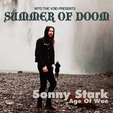 Into The Voids Summer Of Doom II - Sonny Stark (Age Of Woe)