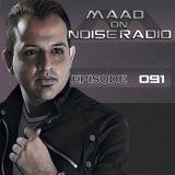 Dj MaaD Presents Noise Radio Show Episode 91
