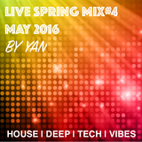 2016 MAY LIVE MIX #4 [HOUSE DEEP TECH HOUSE] by YAN