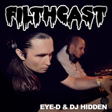 Filthcast 033 featuring Eye-D & DJ Hidden