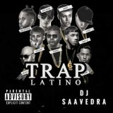 TRAP LATINO MIX - DJ Saavedra 2017