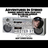 ADVENTURES IN STEREO w/ HOUSE SHOES (STREET CORNER MUSIC)