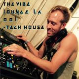 The Vibe Lounge LA Podcast 001 - Tech House - Azmyth