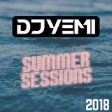 DJYEMI - #SummerSessions 2018 @DJ_YEMI