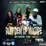 DjSweat X Ruff Dem Up Mixtape 2015 #NU #HUMPY #SCUMPY #THING