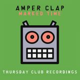 Amper Clap - Marked Time [Thursday Club Recordings]