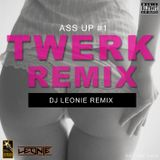 DJ LEONIE TWERK REMIX (ASS UP #1)