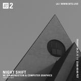 Night Shift w/ Diamondstein & Computer Graphics - 21st April 2017