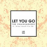 The Chainsmokers - Let You Go (ft. Great Good Fine Ok) [Nuation Remix]